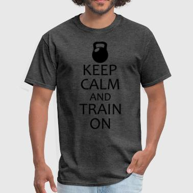 Keep Calm Crossfit keep calm and train on - Men's T-Shirt
