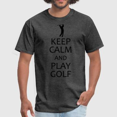 keep calm and play golf - Men's T-Shirt