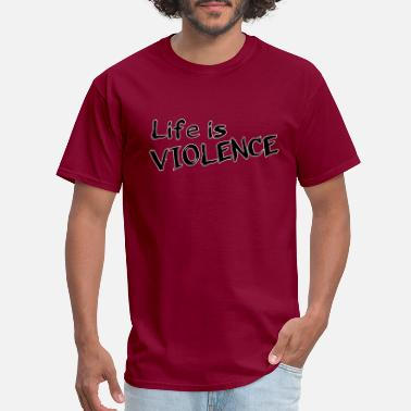 Power Life is violence - Men's T-Shirt