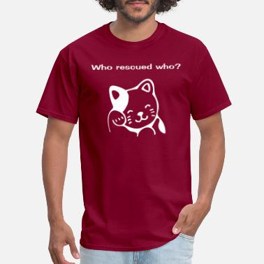 Who rescued who? for cat lovers - Men's T-Shirt