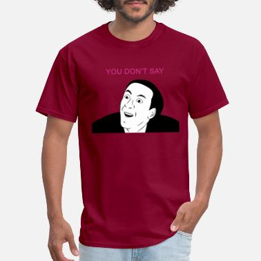 Cage You don't say - internet meme - Men's T-Shirt