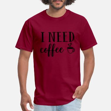 Series Coffee Series: I Need Coffee - Men's T-Shirt