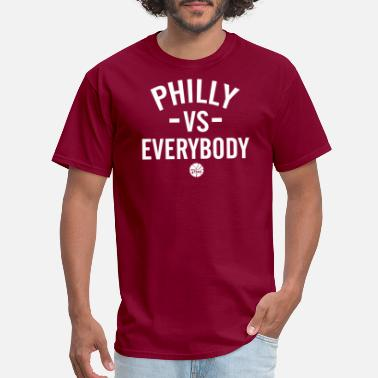 Philly Philly Vs Everybody - Men's T-Shirt