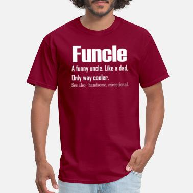 Funcle like a dad only way cooler funny t-shirt - Men's T-Shirt