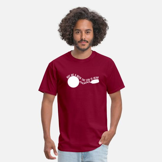 Chain T-Shirts - Ball and Chain. Buy me a beer end is near - Men's T-Shirt burgundy