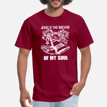 Jesus Is My Anchor Jesus My Anchor - Men's T-Shirt