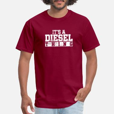 Driver It's A Diesel Thing - Truck Driver Gift - Men's T-Shirt