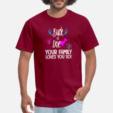 Buck You buck or doe your family loves you so - Men's T-Shirt