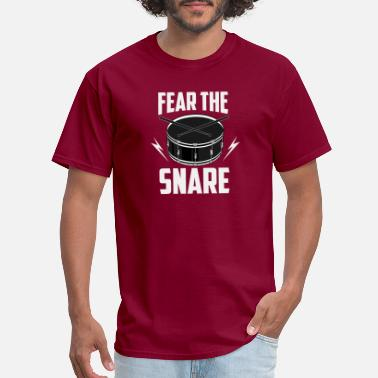 Fear fear the snare! drummer drumsticks gift instrument - Men's T-Shirt