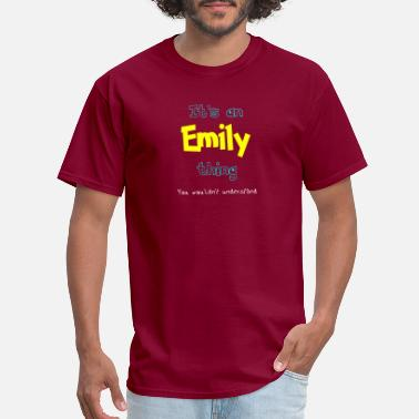 Emily Emily Funny First Last Name Thing - Men's T-Shirt
