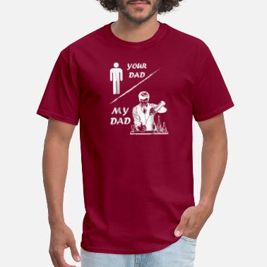 Bartender Your Dad My Dad Bartender Happy Father Day - Men's T-Shirt