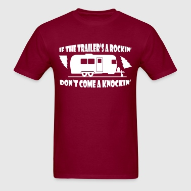if_the_trailers_a_rockin - Men's T-Shirt