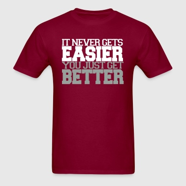 it doesn't get easier - Men's T-Shirt