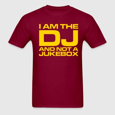 I am the DJ and not a jukebox - DJ - Club - Party - Men's T-Shirt