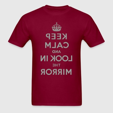 Keep calm and look in the mirror - Men's T-Shirt