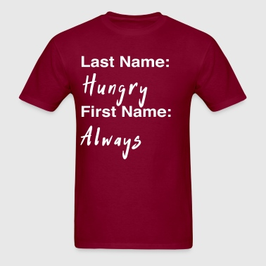 Last name Hungry. First name always - Men's T-Shirt