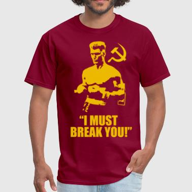 I Must Break You (1) - Men's T-Shirt