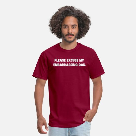 Birthday T-Shirts - Please Excuse My Embarrassing Dad - Men's T-Shirt burgundy