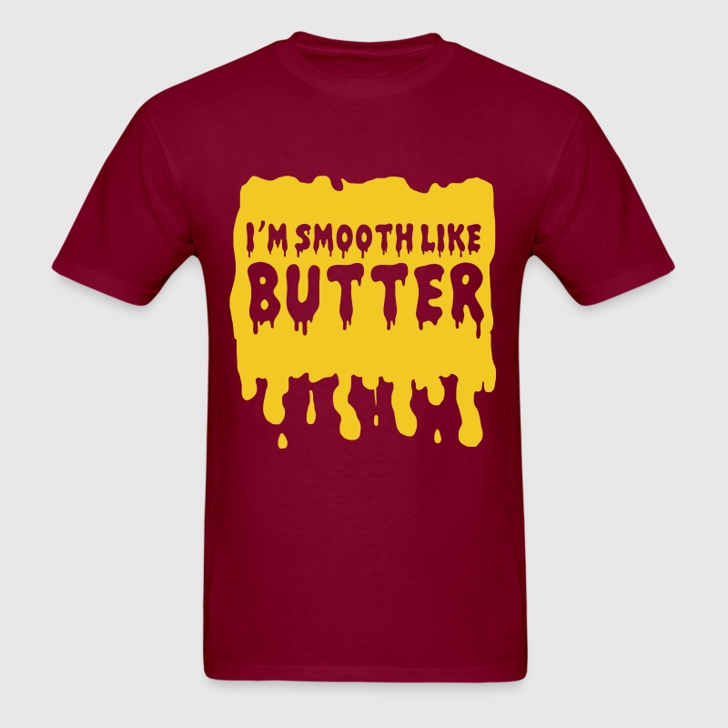 I'm Smooth Like Butter - Men's T-Shirt