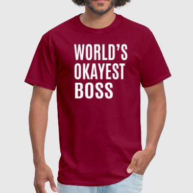 Okayest Boss - Men's T-Shirt