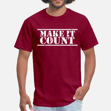 Motivational Sports Make it Count distressed - Men's T-Shirt