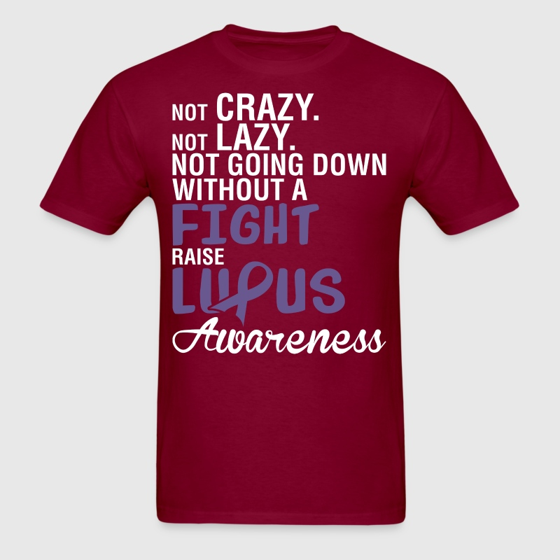 Fight Raise Lupus Awareness Not Crazy Not Lazy - Men's T-Shirt