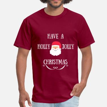 Grinch Swag HAVE A HOLLY JOLLY CHRISTMAS - Men's T-Shirt