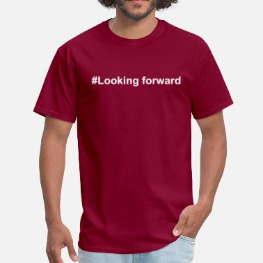 Forward Design Looking forward - Men's T-Shirt
