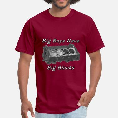 Gear Head Drag Racing Hot Rod Muscle Car Big Boys Have Big Blocks - Men's T-Shirt