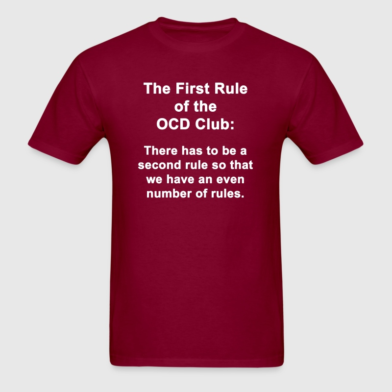 The First Rule of the OCD Club - Men's T-Shirt