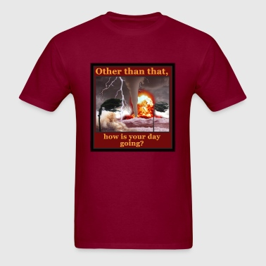 Other Than That, How Is Your Day Going? - Men's T-Shirt