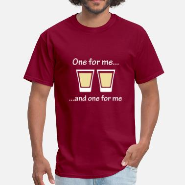 The One For Me One For Me ... - Men's T-Shirt