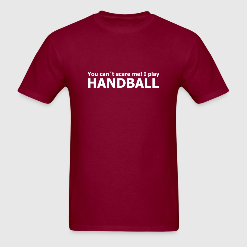 you can´t scare me! I play handball - Men's T-Shirt