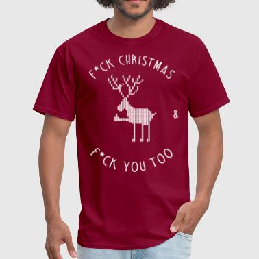 F*CK CHRISTMAS & F*CK YOU - Men's T-Shirt