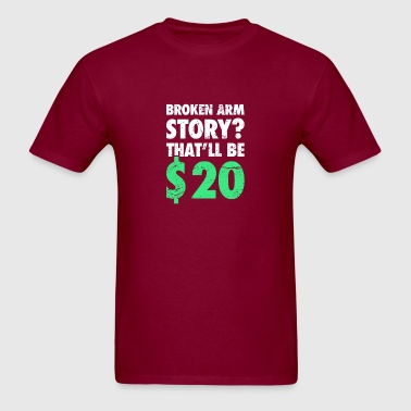 Story - Funny Broken Arm Get Well Soon Gift - Men's T-Shirt