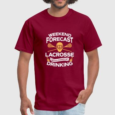 Weekend Forecast Lacrosse With Drinking - Men's T-Shirt