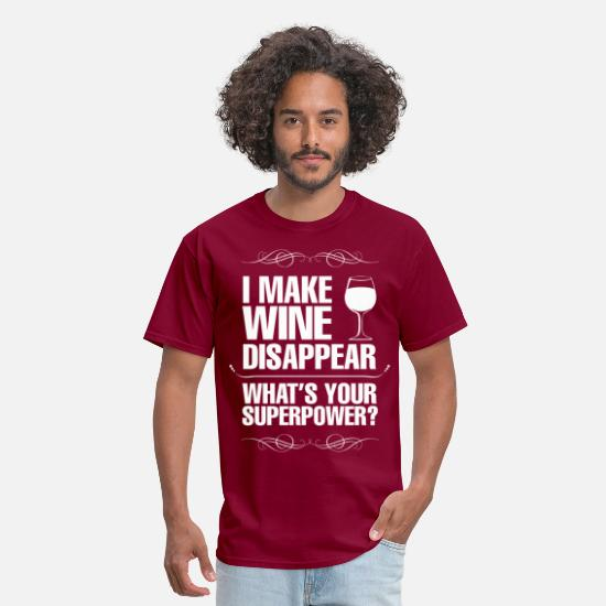 Wine T-Shirts - I Make Wine Disappear Whats Your Superpower? - Men's T-Shirt burgundy