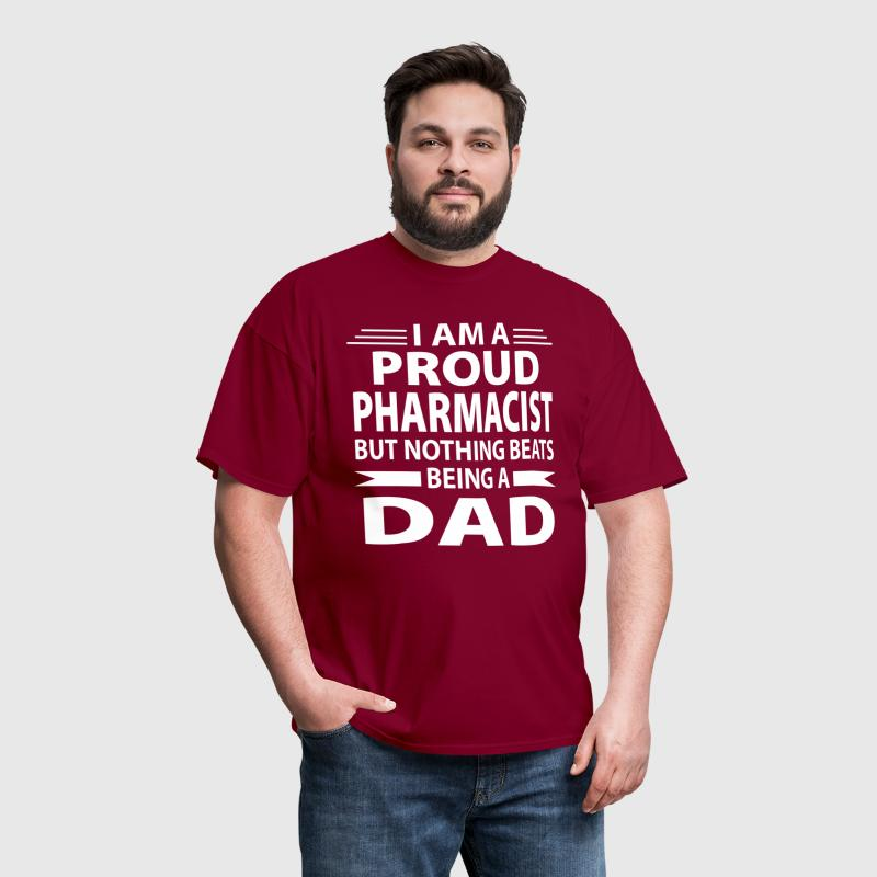Proud Pharmacist But Nothing Beats Being A Dad - Men's T-Shirt