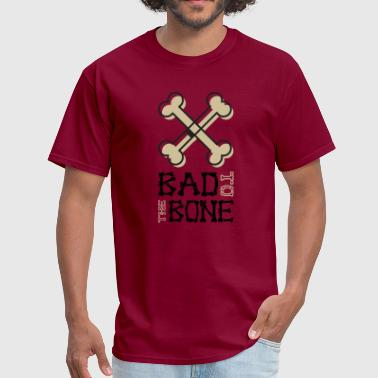 Bad to The Bone - Men's T-Shirt