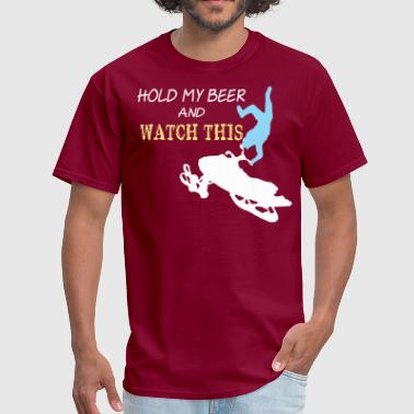 Holding Beer Snowmobile Hold My Beer And Watch This - Men's T-Shirt