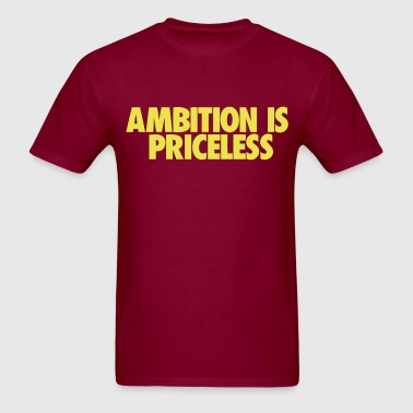 Ambition Is Priceless 002 - Men's T-Shirt