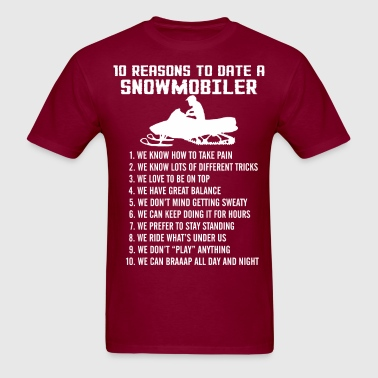 10 Reasons To Date A Snowmobiler - Men's T-Shirt