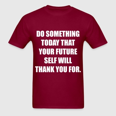 Inspirational Quote - Men's T-Shirt
