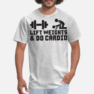Weight Lift Weights and Do Cardio - Men's T-Shirt
