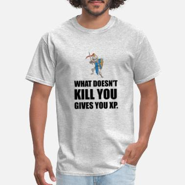 Not Kill You What Does Not Kill You - Men's T-Shirt