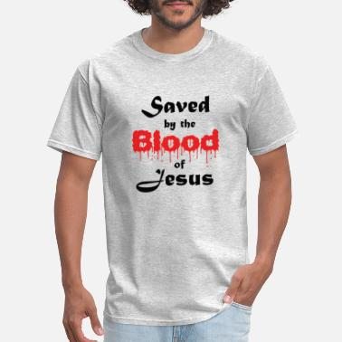 Saved by the blood of Jesus - Men's T-Shirt
