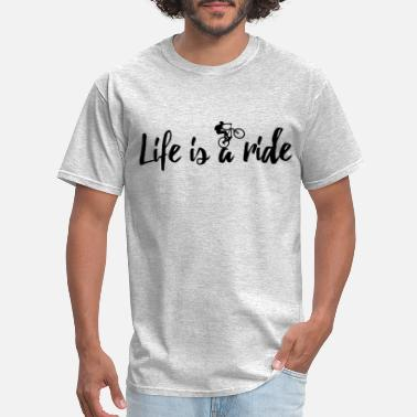 Mtb Life MTB mountainbike Mountain bike Life is a ride - Men's T-Shirt