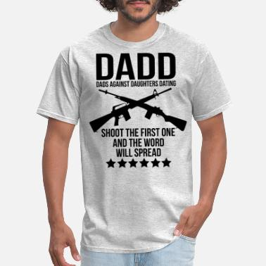 Daughters DADD (Dads Against Daughters Dating) - Men's T-Shirt