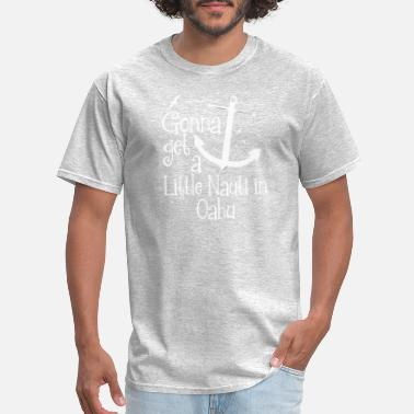 Souvenir Travel Nauti in Oahu Souvenir Vacation Travel Anchor Design - Men's T-Shirt
