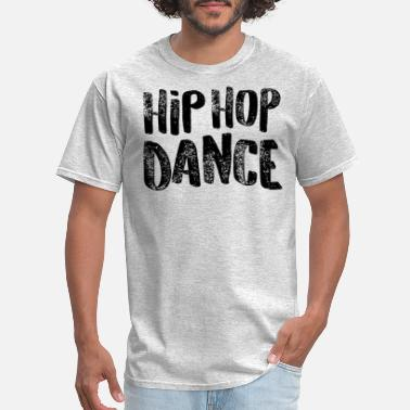 Dance Hip Hop Hip Hop Dance Dancers Gift Dark - Men's T-Shirt